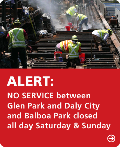 No service between Glen Park & Daly City. Balboa Park closed.