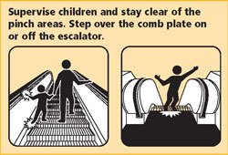 Supervise Children and stay clear of the pinch area. Step over the comb plate on or off the escalator.