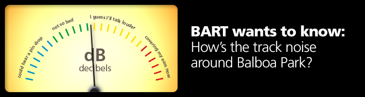 BART wants to know: How's the track noise around Balboa Park?