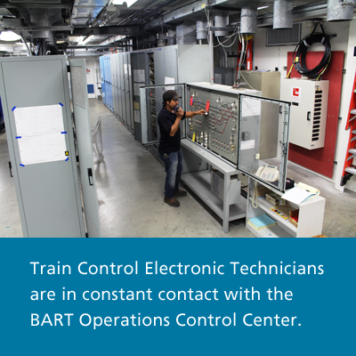 Train Control Electronic Technicians are in constant contact with the BART Operations Control Center